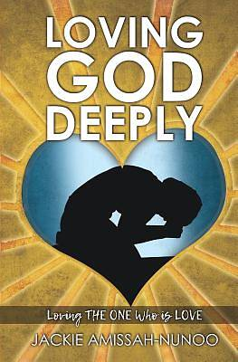 Picture of Loving God Deeply