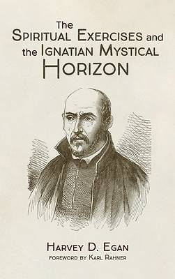 Picture of The Spiritual Exercises and the Ignatian Mystical Horizon