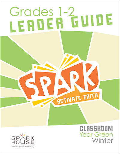 Spark Classroom Grades 1-2 Leader Guide Winter Year Green