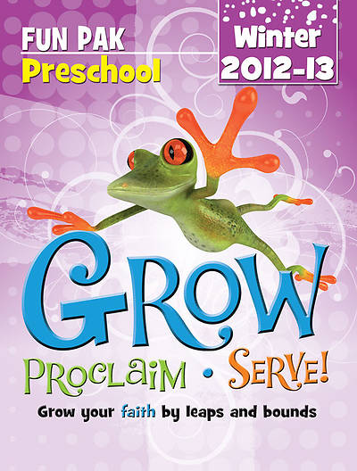 Grow, Proclaim, Serve! Preschool Fun Pak Winter 2012-13