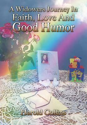 A Widowers Journey in Faith, Love and Good Humor