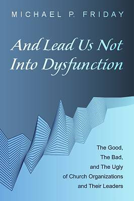 Picture of And Lead Us Not Into Dysfunction