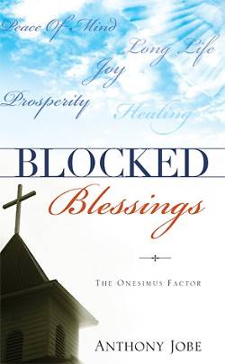 Blocked Blessings the Onesimus Factor