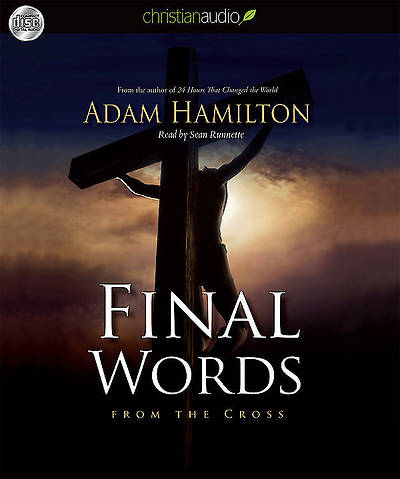 Final Words:  From the Cross Audio Book