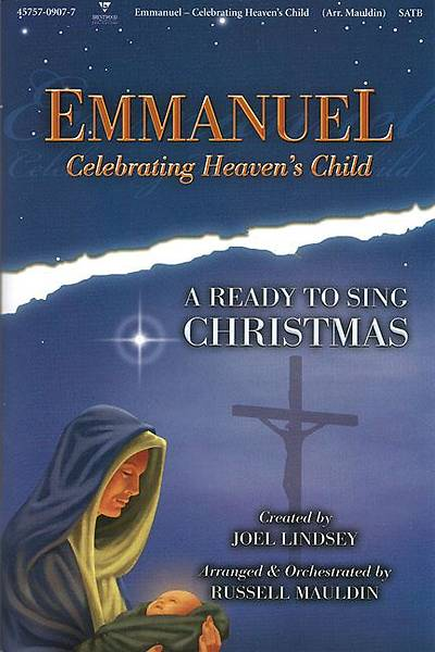 Emmanuel - Celebrating Heavens Child; A Ready to Sing Christmas - SATB