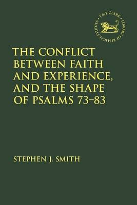 Picture of The Conflict Between Faith and Experience and the Shape of Psalms 73-83