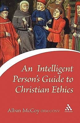 An Intelligent Persons Guide to Christian Ethics