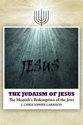 Picture of The Judaism of Jesus