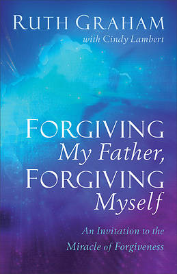 Picture of Forgiving My Father, Forgiving Myself