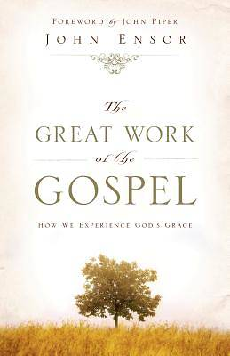 The Great Work of the Gospel