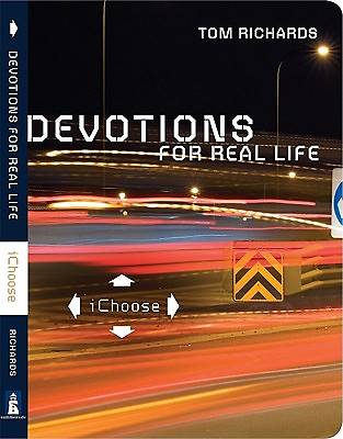 Devotions for Real Life: iChoose