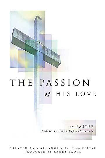 The Passion of His Love Choral Book