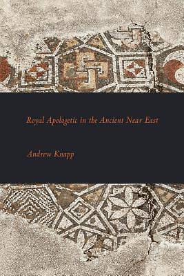 Picture of Royal Apologetic in the Ancient Near East