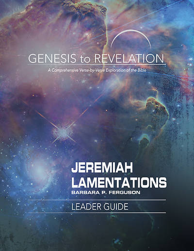 Genesis to Revelation: Jeremiah, Lamentations Leader Guide