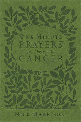 One-Minute Prayers(r) for Those with Cancer
