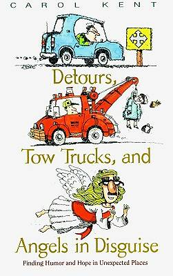 Detours, Tow Trucks, and Angels in Disguise