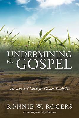 Picture of Undermining the Gospel