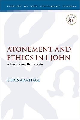 Picture of Atonement and Ethics in 1 John