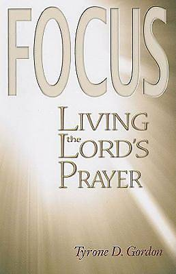 F.O.C.U.S. Living the Lords Prayer - eBook [ePub]