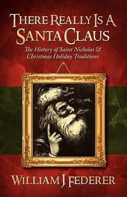Picture of There Really Is a Santa Claus - History of Saint Nicholas & Christmas Holiday Traditions