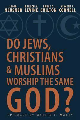 Do Jews, Christians and Muslims Worship the Same God? - eBook [ePub]