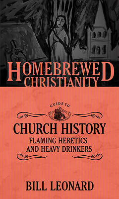 Picture of The Homebrewed Christianity Guide to Church History