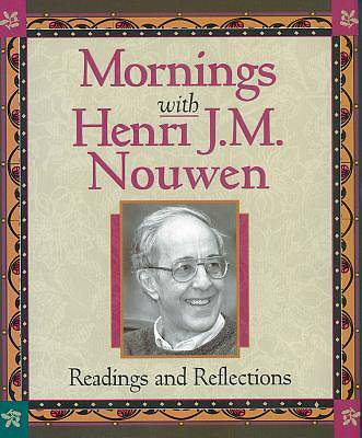 Mornings with Henri J.M. Nouwen