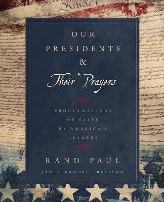Our Presidents & Their Prayers