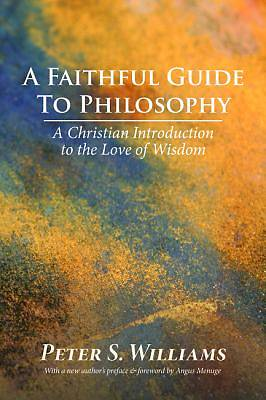 Picture of A Faithful Guide to Philosophy