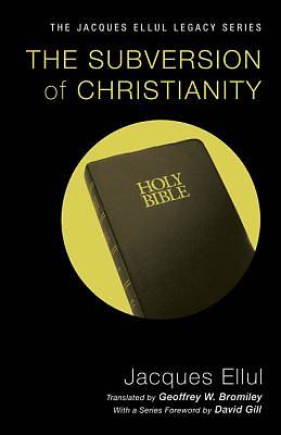 The Subversion of Christianity