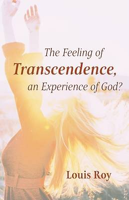 Picture of The Feeling of Transcendence, an Experience of God?