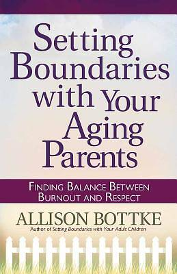 Setting Boundaries® with Your Aging Parents [ePub Ebook]