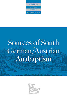 Sources of South German/Austrian Anabaptism