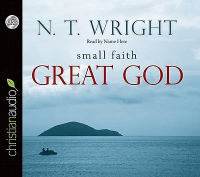 Small Faith, Great God Audio Book