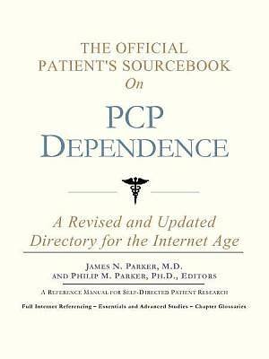 The Official Patients Sourcebook on PCP Dependence [Adobe Ebook]