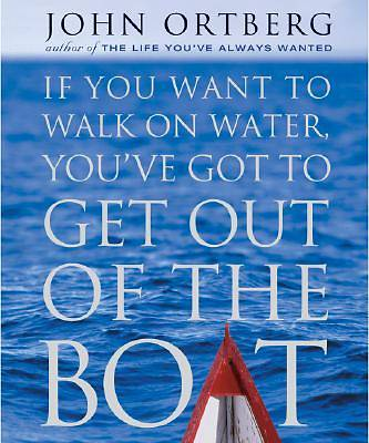If You Want to Walk on Water, Youve Got to Get Out of the Boat Miniature Edition