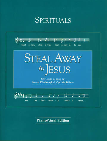 Steal Away to Jesus Songbook