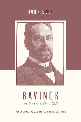 Picture of Bavinck on the Christian Life