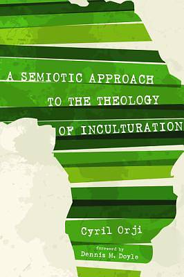 Picture of A Semiotic Approach to the Theology of Inculturation