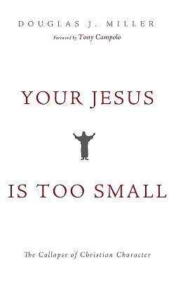 Your Jesus Is Too Small