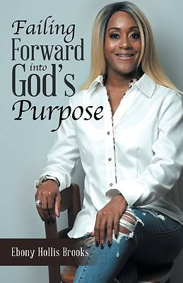 Picture of Failing Forward into God's Purpose