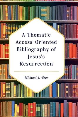 Picture of A Thematic Access-Oriented Bibliography of Jesus's Resurrection