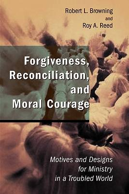 Forgiveness, Reconciliation, and Moral Courage