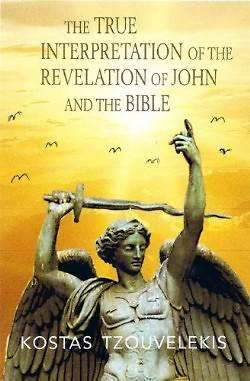 The True Interpretation of the Revelation of John and of the Bible