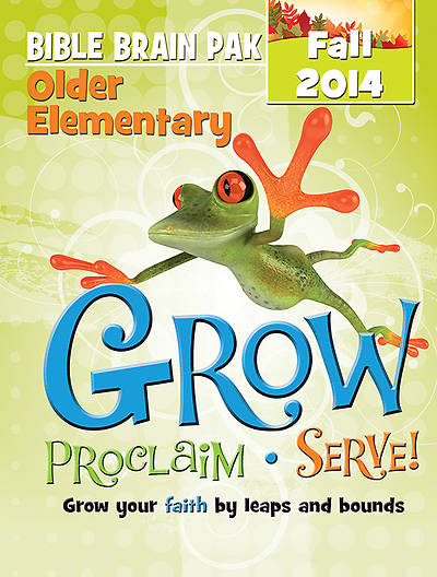 Grow, Proclaim, Serve! Older Elementary Bible Brain Pak Fall 2014