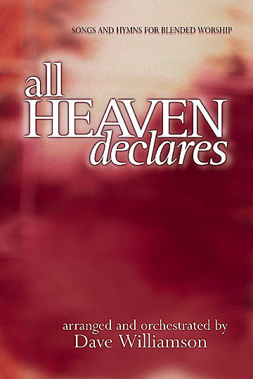 All Heaven Declares Choral Book