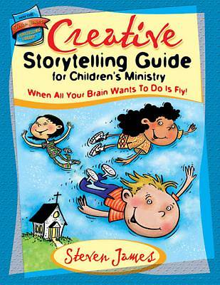 The Creative Storytelling Guide for Childrens Ministry