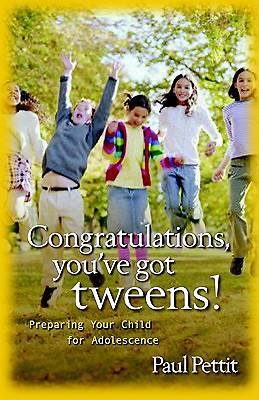 Congratulations, Youve Got Tweens!