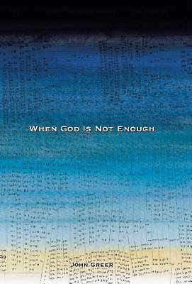 When God Is Not Enough