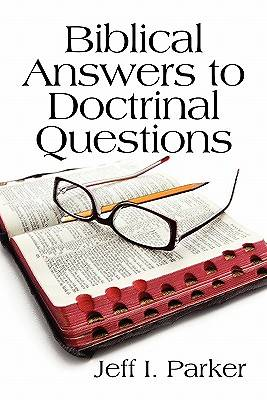 Biblical Answers to Doctrinal Questions